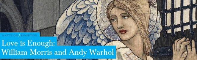 Love Is Enough Andy Warhol William Morris Art exhibition Birmingham Museums and Art Gallery. Photo: Birmingham Museum and Art Gallery.