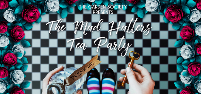 the mad hatters tea party, the garden society, easter holiday events, family events, alice in wonderland, afternoon tea, tea parties