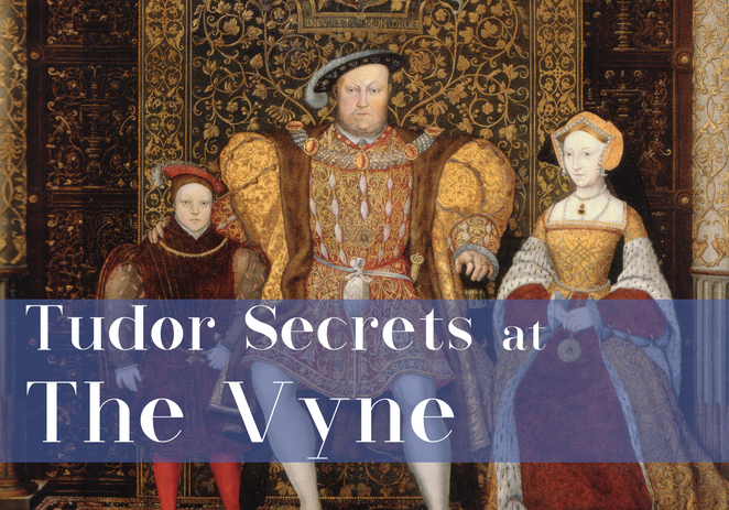 tudor secrets, the vyne, self guided tours, tudor history, historical sites