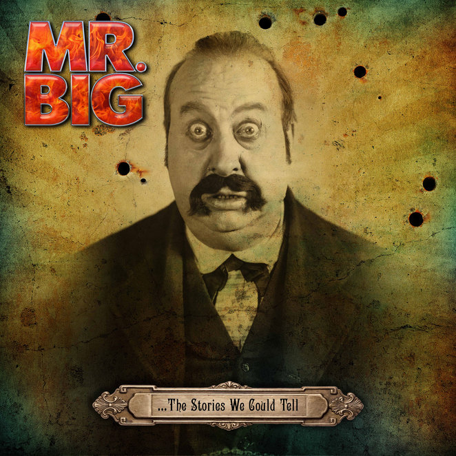 Mr Big, The Stories We Could Tell