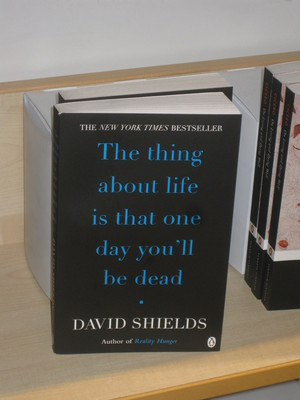 Death A Self Portrait Wellcome Collection bookshop the thing about life is that one day you'll be dead david shields