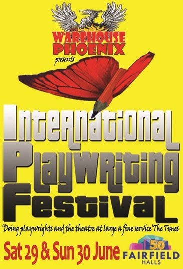 international playwriting festival, fairfield halls, warehouse phoenix