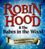 Robin Hood and Babes in the Wood Durham promo
