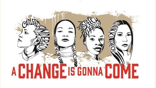 A Change Is Gonna Come, Carleen Anderson, Nikki Yeoh, Speech Debelle, Nubya Garcia, Protest Songs, Civil Rights