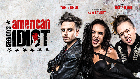 American Idiot, Green Day, Alexandra Theatre Birmingham, Tenth Anniversary Tour, Musical, Tom Milner, Luke Friend, Sam Lavery, X Factor