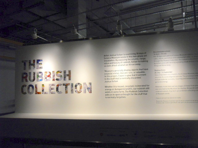 the rubbish collection, science museum
