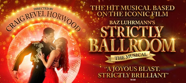 Strictly Ballroom The Musical, Kevin Clifton, Crain Revel Horwood, Birmingham Hippodrome, Musical Theatre