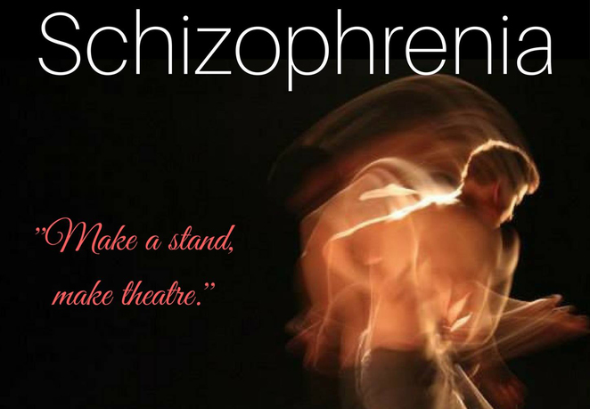 schizophrenia, mental health awareness, mental health, theatre, performing arts, stand tall theatre