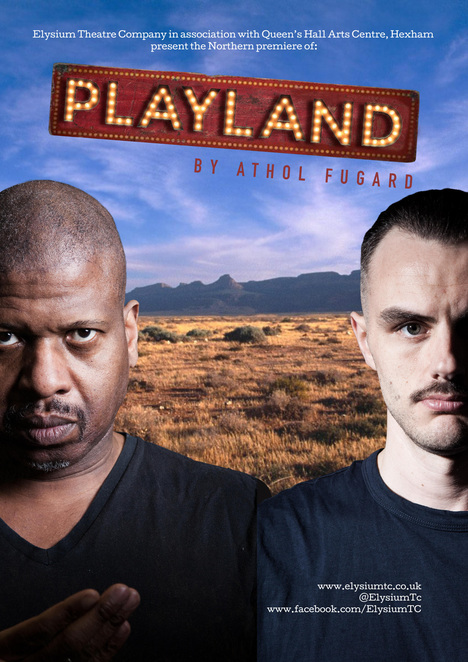 Hope Mill Theatre, Danny Solomon, Jake Murray, Elysium Theatre Company, Queen's Hall Arts Centre Hexham, The Empty Space @ Footlights House, Media City, Athol Fugard, Playland, Faz Singhateh